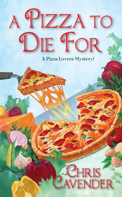 A Pizza to Die for By Cavender, Chris