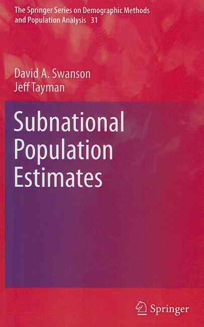 Subnational Population Estimates By Swanson, David/ Tayman, Jeff